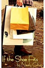If the Shoe Fits Kindle Edition