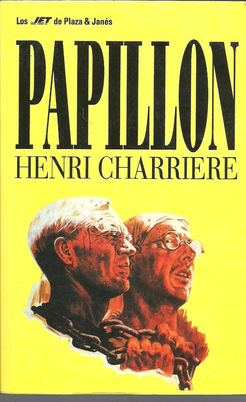 Papillon Tapa blanda – 1 oct 1996 Henri Charriere Plaza & Janés 8401462436 Escapes; Biography.