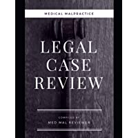 Medical Malpractice: Legal Case Review: Compiled by Med Mal Reviewer