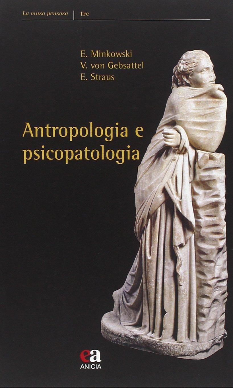 Antropologia e psicopatologia (La musa pensosa): Amazon.es: Eugène Minkowski, Erwin Straus, Viktor von Gebsattel: Libros en idiomas extranjeros