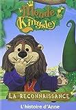 DVD le Monde de Kingsley - la Reconnaissance : l'Histoire d'Anne - a Partir de 2 Ans
