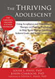 The Thriving Adolescent: Using Acceptance and Commitment Therapy and Positive Psychology to Help Teens Manage Emotions…