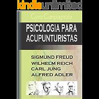 Psicologia para Acupunturistas: Freud, Jung, Reich, Adler