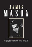 James Mason: A Personal Biography (Retro Classics)