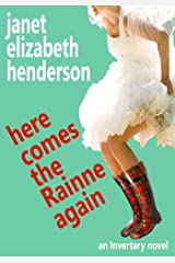 Here Comes The Rainne Again: Romantic Comedy (Scottish Highlands (Invertary) Book 6) Kindle Edition