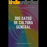 300 datos de cultura general (volumen nº 1)