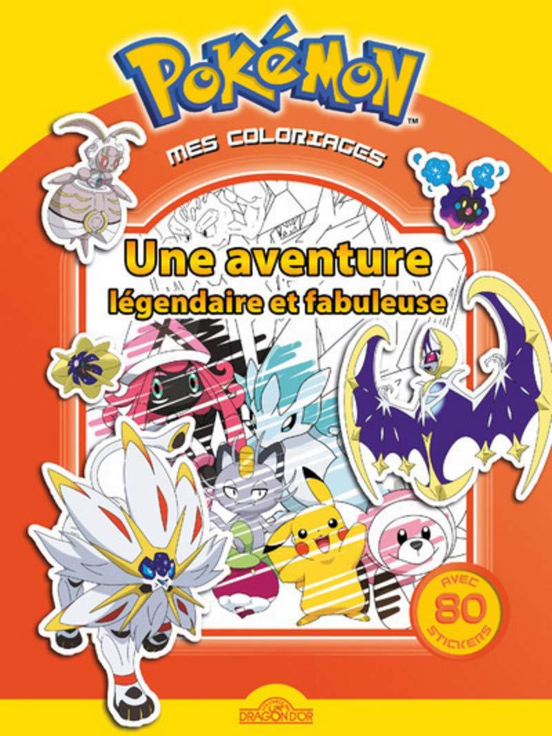 Mes Coloriages Pokemon Une Aventure Legendaire Et Fabuleuse