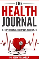 The Health Journal: A Symptom Tracker To Improve Your Health Kindle Edition