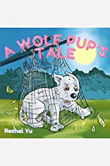 A Wolf Pup's Tale: The Story Of Rugmo Kindle Edition