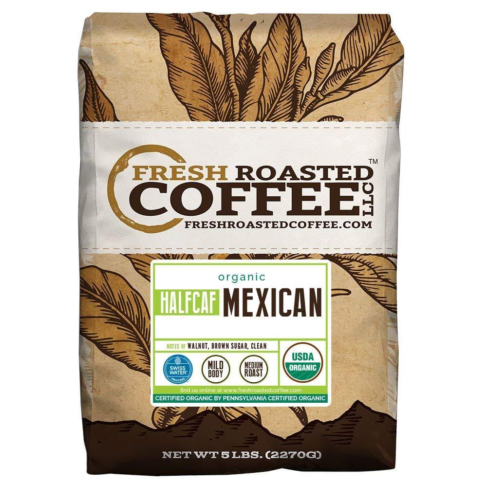 Mexican Half Caf Organic, Whole Bean, Fresh Roasted Coffee LLC (5 Lb.) by FRESH ROASTED COFFEE LLC FRESHROASTEDCOFFEE.COM