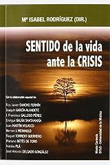 Sentido de la vida ante la Crisis Paperback