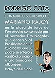El inaudito secuestro de Mariano Rajoy