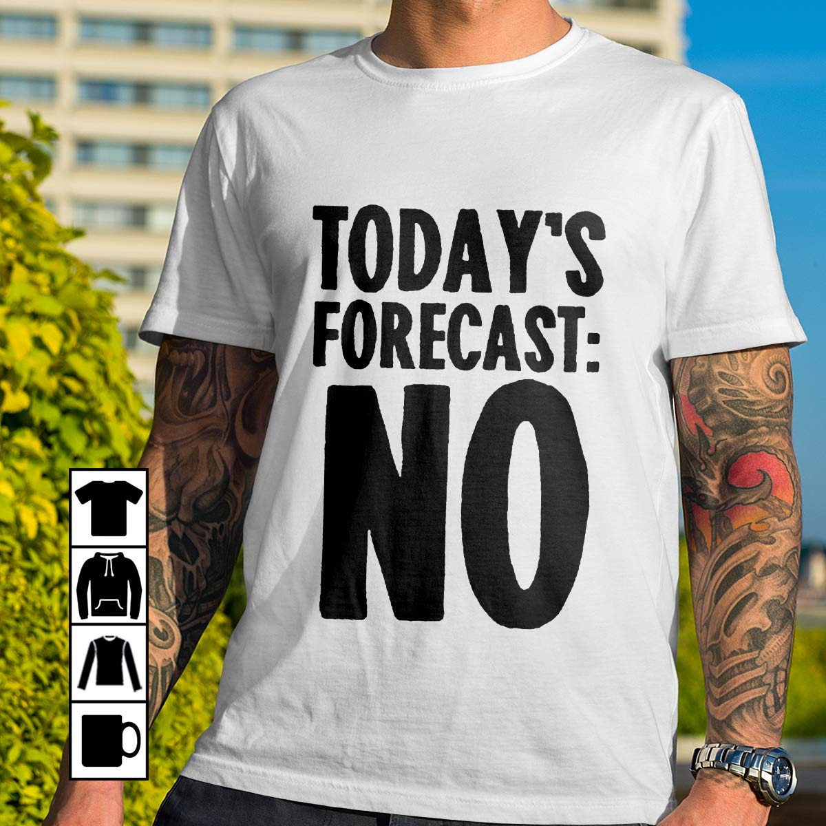 Lazy Funny TODAY'S FORECAST NO Unisex T Shirt Long Sleeve Sweatshirt Hoodie for You
