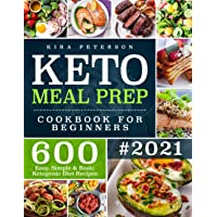 Keto Meal Prep Cookbook For Beginners: 600 Easy, Simple & Basic Ketogenic Diet Recipes: 1