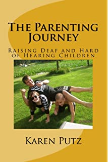 The Parenting Journey Raising Deaf And Hard Of Hearing Children