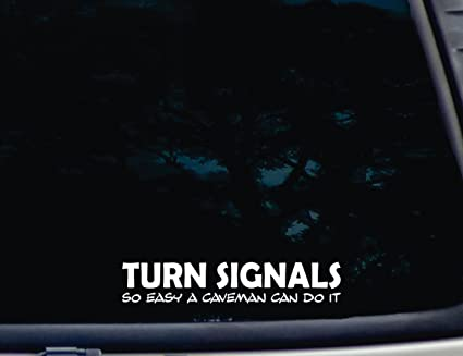 Amazon Com Turn Signals So Easy A Caveman Can Do It 8 X 1 1 2