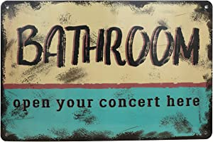 """ZIS Bathroom Open Your Concert Here-Metal Sign Wall Decor - Unique Bathroom Decoration - Rustic Farmhouse Decoration, Housewarming Gifts, Outdoor Wall Decor - 11.8"""" x 7.9"""""""