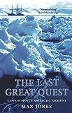 Last Great Quest: Captain Scott's Antarctic Sacrifice