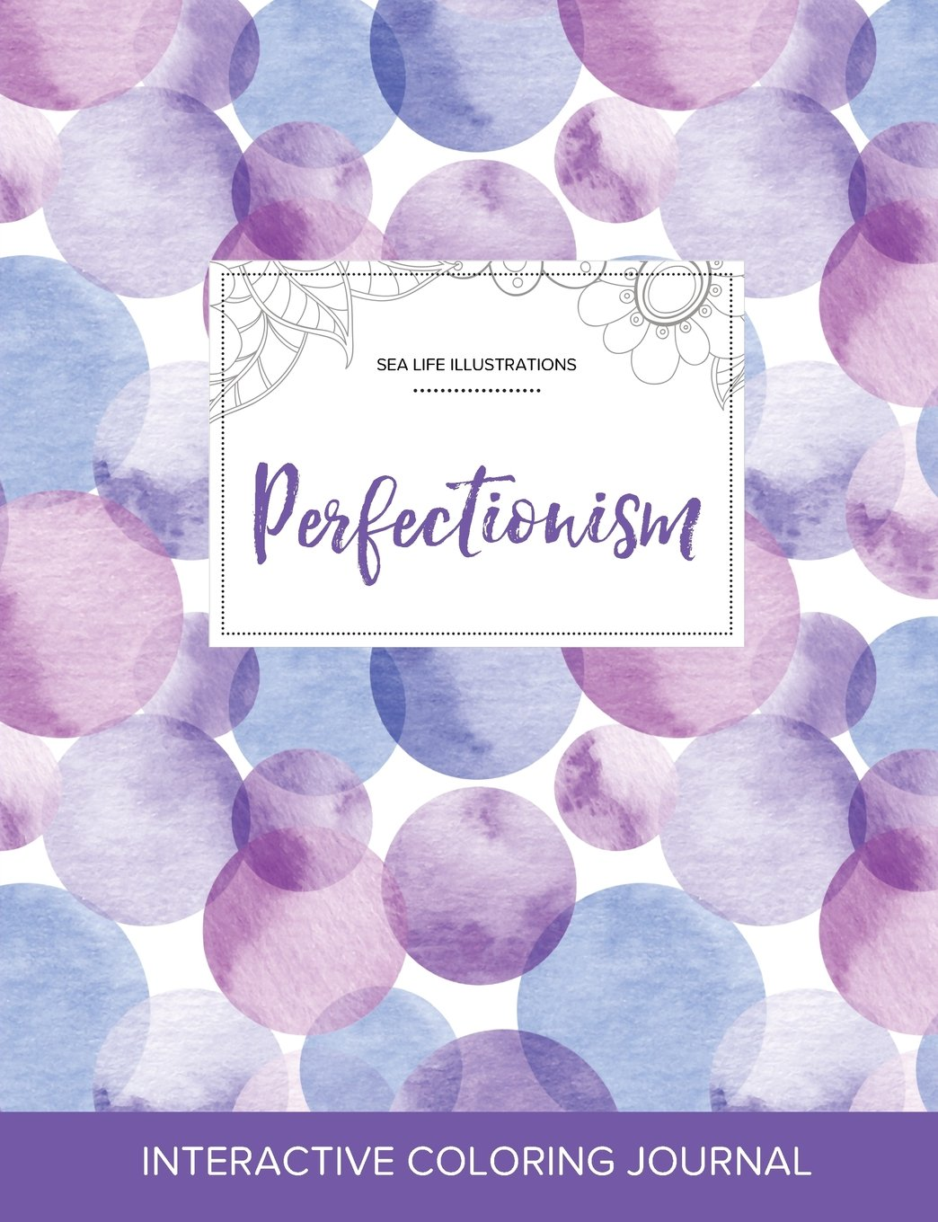 Read Online Adult Coloring Journal: Perfectionism (Sea Life Illustrations, Purple Bubbles) PDF
