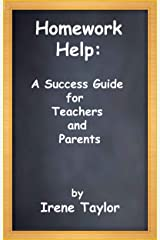 Homework Help: A Success Guide for Teachers and Parents Kindle Edition