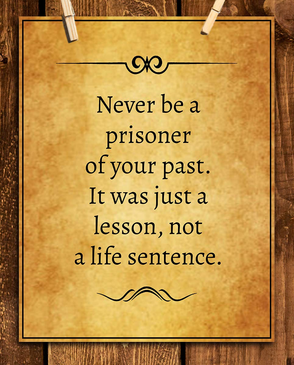 Never Be A Prisoner Of Your Past Just A Lesson Life Quotes Wall Art 8 X 10 Vintage Parchment Print Ready To Frame Inspirational
