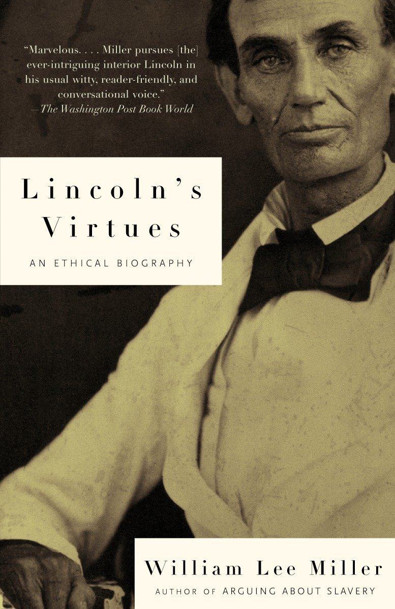 Read Online Lincoln's Virtues: An Ethical Biography PDF