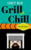 Grill and Chill (Sweet Petite Mysteries Book 7)