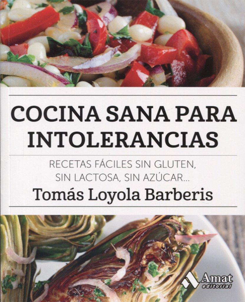 Cocina sana para intolerancias: Recetas fáciles sin gluten, sin ...
