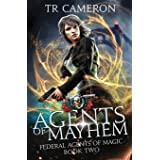 Agents Of Mayhem: An Urban Fantasy Action Adventure (Federal Agents of Magic)