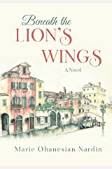 Beneath the Lion's Wings: A Novel Kindle Edition