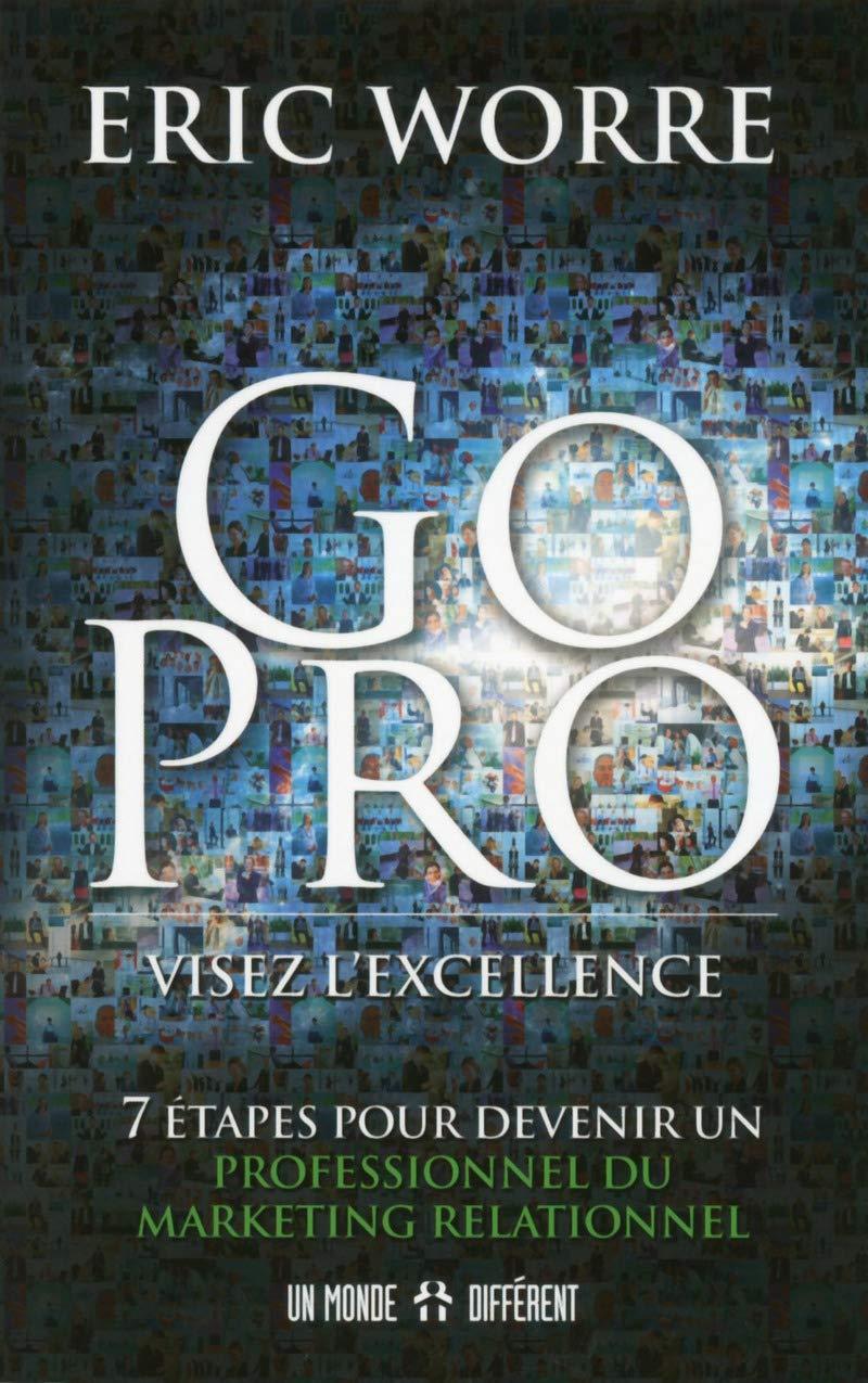 Go Pro : Pour se développer dans le domaine du marketing de réseau