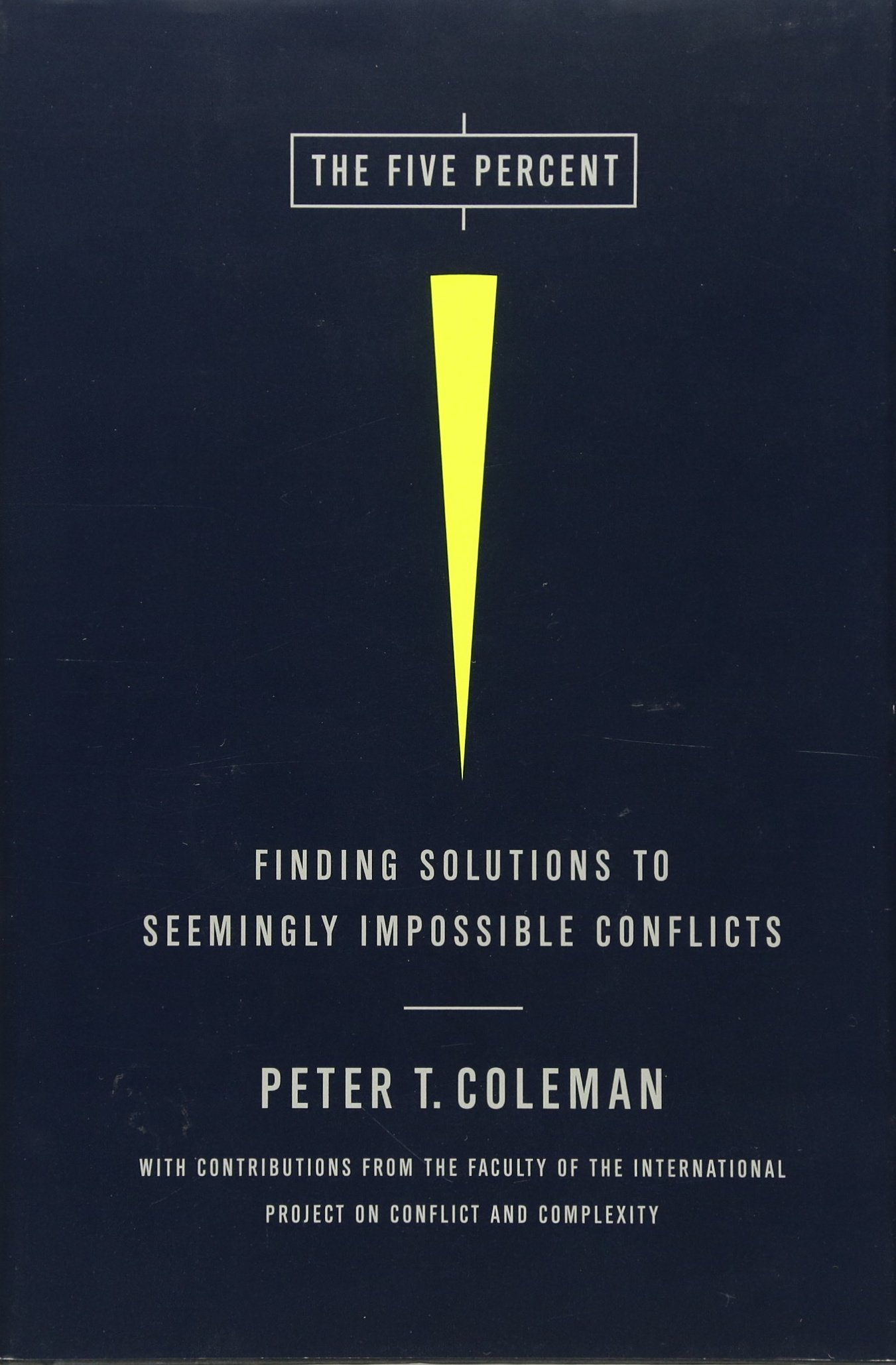 The Five Percent: Finding Solutions to Seemingly Impossible Conflicts:  Amazon.de: Peter Coleman: Fremdsprachige Bücher