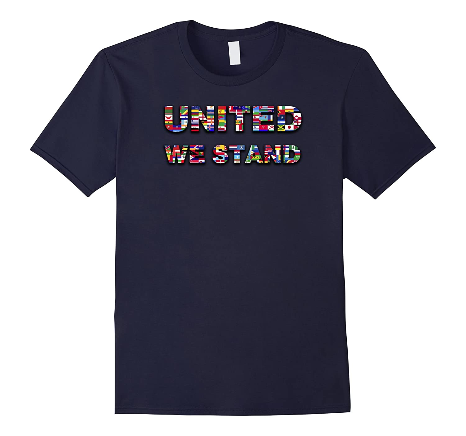 United We Stand World Flags World Peace Anti War T Shirt-BN