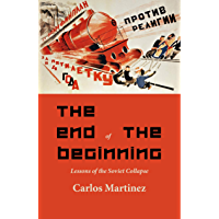 The End of the Beginning: Lessons of the Soviet Collapse
