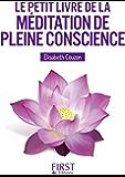 Le Petit livre de la méditation de pleine conscience