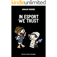 In esport we trust (French Edition)