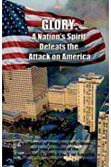 Glory: A Nation's Spirit Defeats the Attack on America Paperback