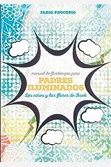 Manual de floriterapia para padres iluminados. Los niños y las flores de bach (Spanish Edition) Paperback
