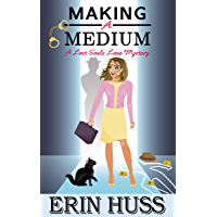 Making a Medium: a new humorous cozy mystery!  : (A Lost Souls Lane Mystery)