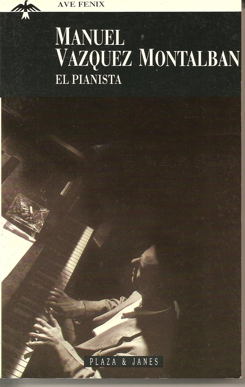 Pianista, el: Amazon.es: Manuel Vazquez Montalban: Libros