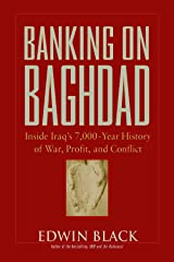 Banking on Baghdad: Inside Iraq's 7,000-year History of War, Profit, and Conflict Kindle Edition