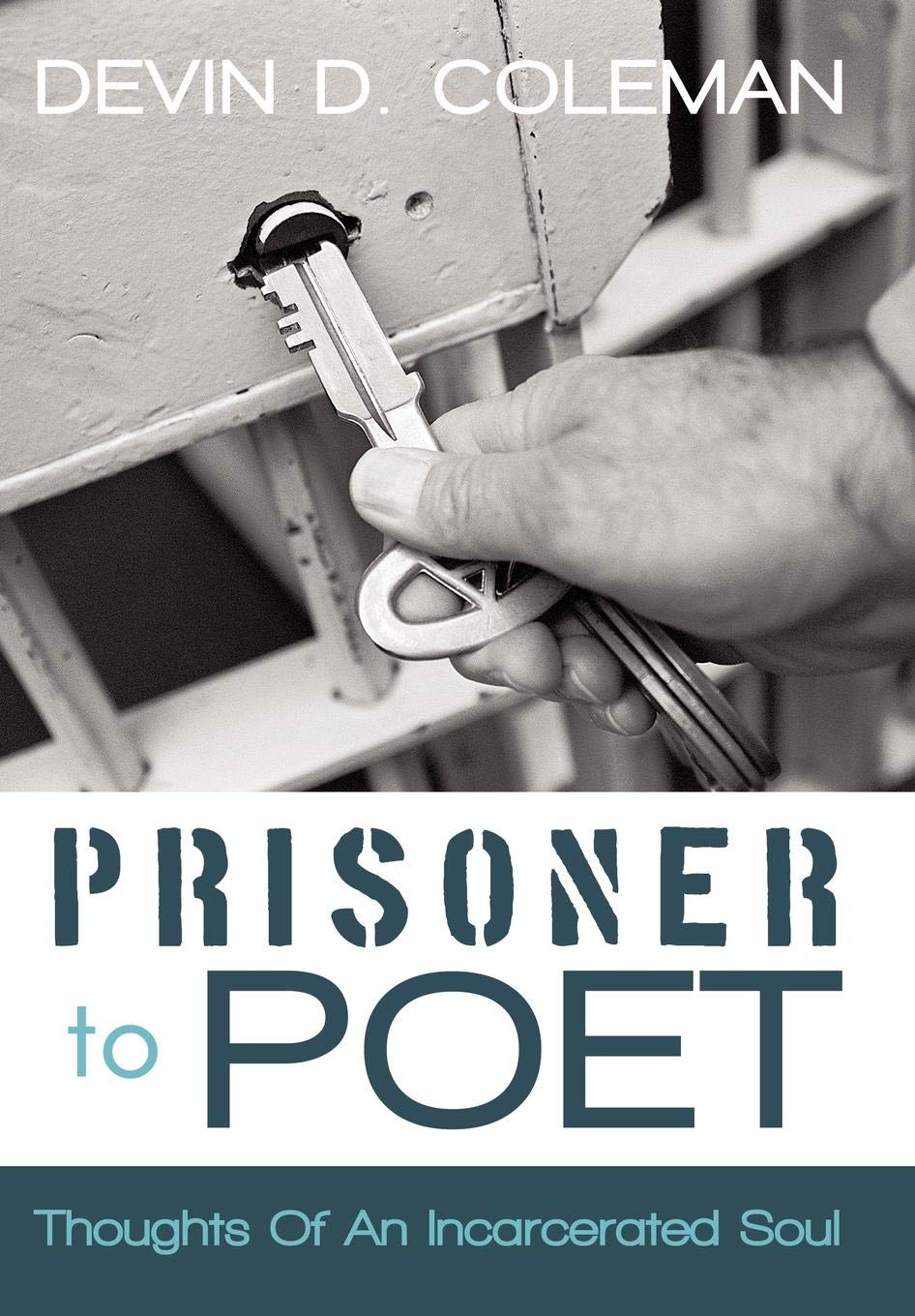 Prisoner To Poet: Thoughts Of An Incarcerated Soul