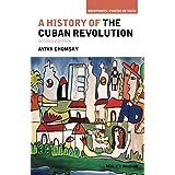 A History of the Cuban Revolution, Second Edition (Viewpoints / Puntos de Vista)