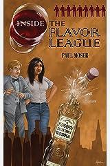 Inside the Flavor League: A Slightly Buzzed Satirical Novel Kindle Edition