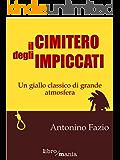 Il cimitero degli impiccati: Un giallo classico di grande atmosfera: 22 (Italian Edition)