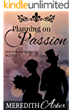 Planning on Passion: A Gilded Age Romance (Miss Pierce's Protégées Book 1)