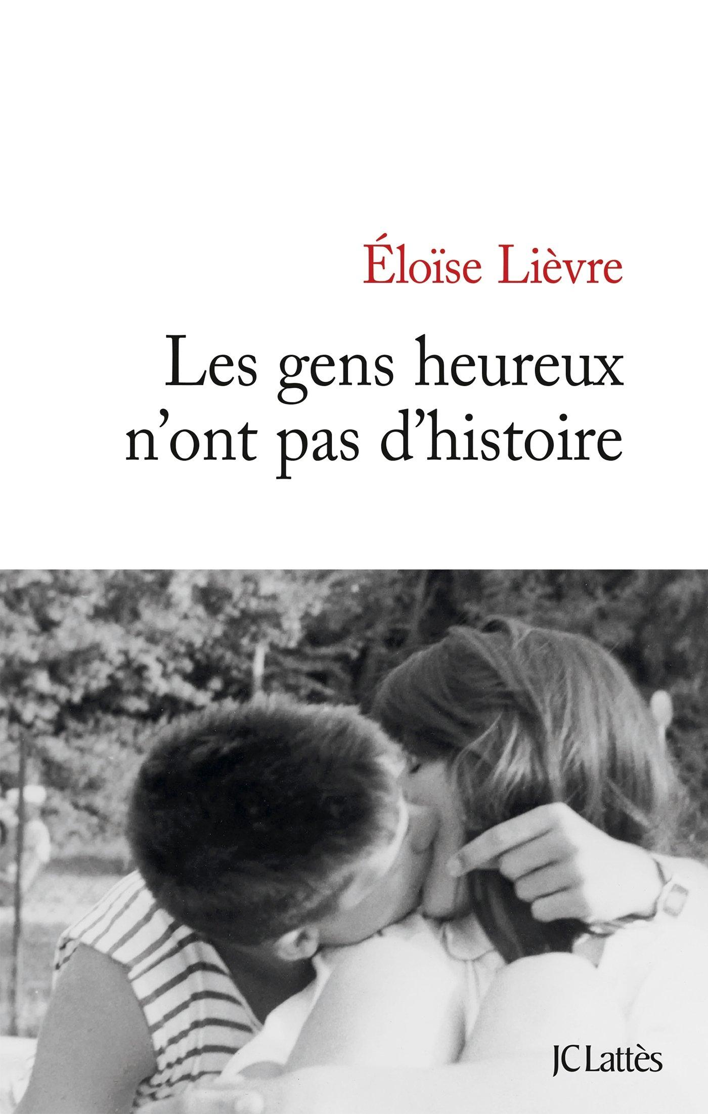 """Résultat de recherche d'images pour """"4.Les gens heureux n'ont pas d'histoire;Eloise Lièvre JCLattes"""""""