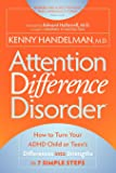 Attention Difference Disorder: How to Turn Your