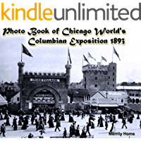 Photo Book of Chicago World's Columbian Exposition 1893: (More than 100 historic photos) (columbian exposition 1893… book cover