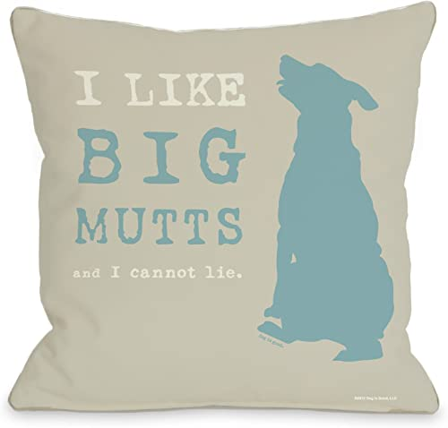 One Bella Casa I Like Big Mutts Throw Pillow w Zipper by Dog is Good, 18 x 18 , Oatmeal